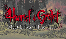Hansel & Gretel Special: Meet Edward the Troll