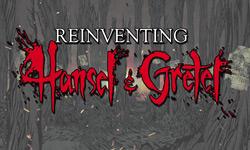 Hansel & Gretel Special: Reinventing Hansel & Gretel
